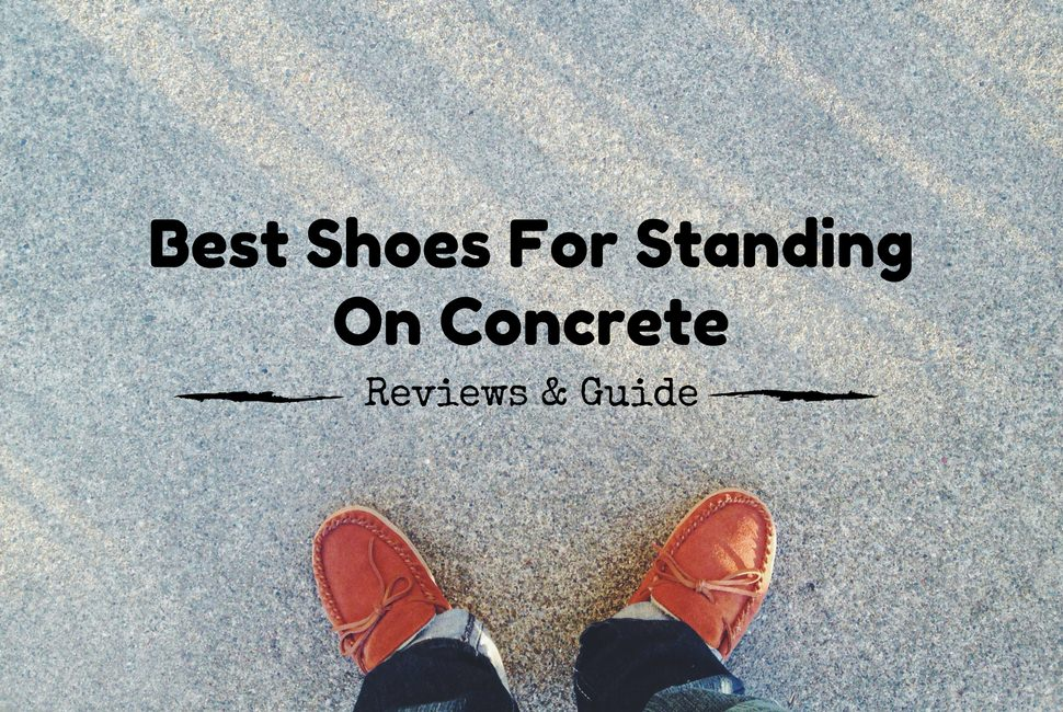 Best Work Shoes For Working On Concrete