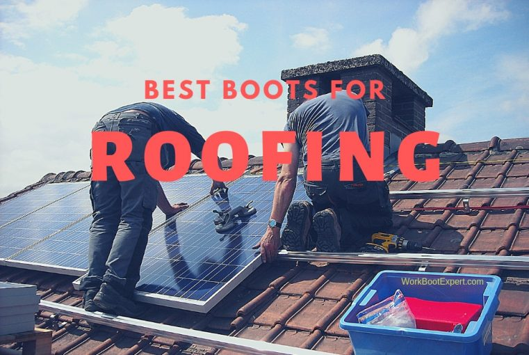 Best Roofing Boots and Shoes